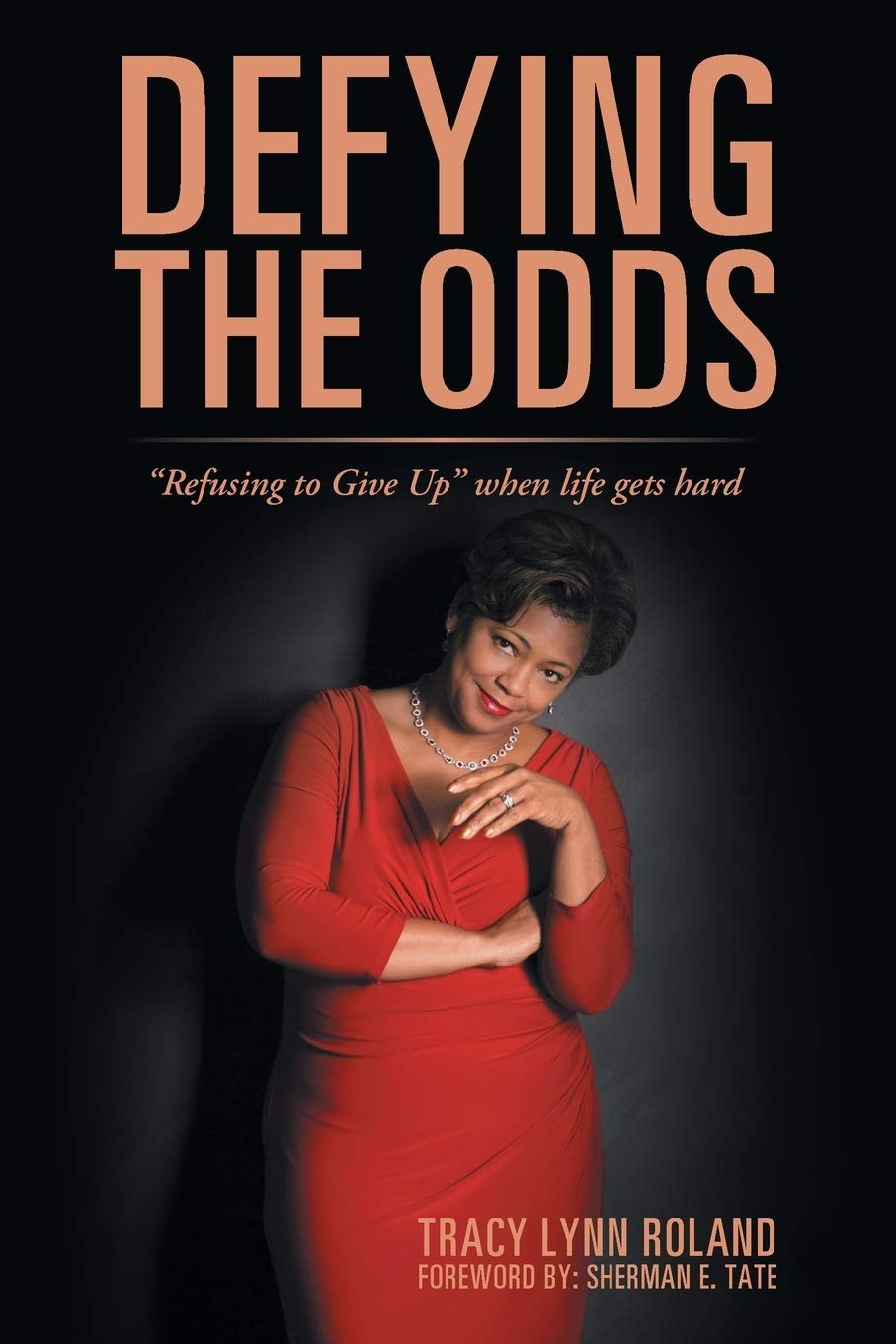 "Kiu Book Club: Defying The Odds: ""refusing To Give Up"" When Life Gets Hard By Tracy Lynn Roland"