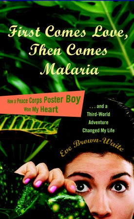 Kiu Book Club: First Comes Love, Then Comes Malaria By  Eve Brown-waite